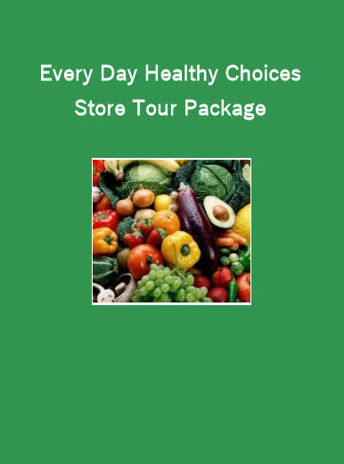 Every Day Healthy Choices Store Tour Package
